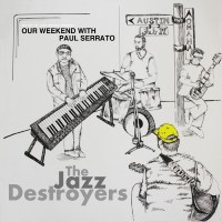 Paul Serrato and the Jazz Destroyers